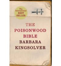 """salient moments in the poisonwood bible a book by barbara kingsolver It took on new meaning for me, as african sunlight and sand started to get under my skin barbara kingsolver in dublin in 2010 her book, the poisonwood bible, tells the story of a missionary family who move from the usa to the belgian congo in the late 1950s """"i loved the words and how it was written."""