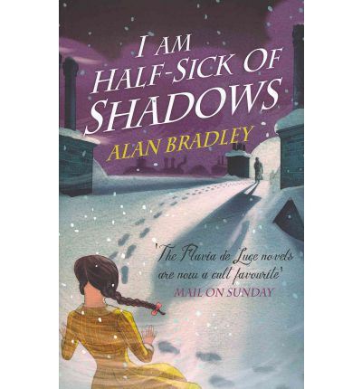I Am Half-Sick of Shadows by Alan Bradley | chasing bawa