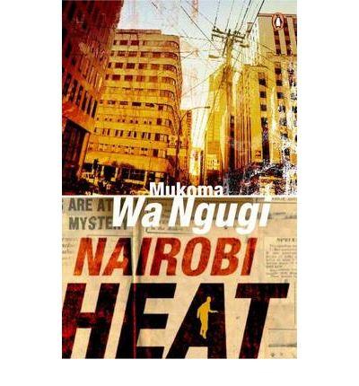 Nairobi Heat by Mukoma Wa Ngugi | chasing bawa
