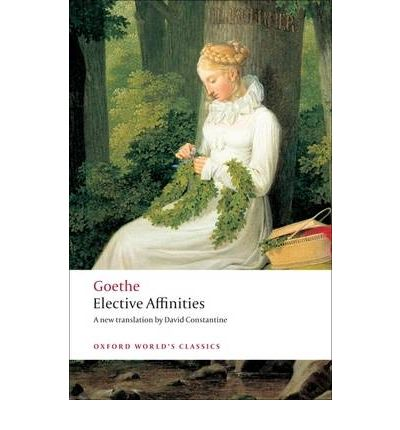 elective affinities by johann wolfgang von goethe essay There were no best-seller lists in 1809, but it was quickly clear to the german  reading public that goethe's third novel, elective affinities, which.